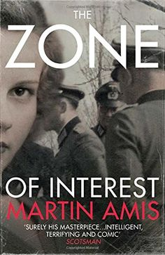 The zone of interest / Martin Amis. Vintage books, 2015