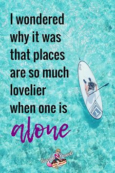 """Inspirational solo female travel quotes about traveling alone: """"I wondered why it was that places are so much lovelier when one is alone"""" - Daphne Du Maurier Solo Travel, Travel Usa, Travel Tips, Travel Destinations, Travel Packing, Travel Couple Quotes, Travel Quotes, Traveling Alone Quotes, Travel Alone"""
