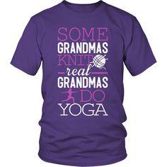 Limited Edition T-shirt Hoodie Tank Top - Some Grandmas Knit Real Grandmas Do Yoga
