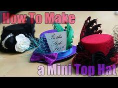 Make your own Mini Top Hats: 8 Fantastic Mini Top Hat designs! - YouTube