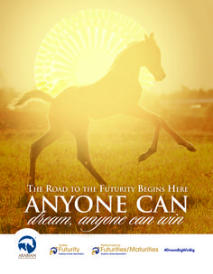 Be sure to nominate your foal in the Arabian Horse Association's Futurity Program #DreamBigWinBig