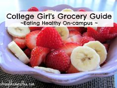 College Girls Grocery Guide for eating healthfully on campus from stronglikemycoffee.com