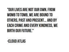 Cloud atlas  #cloud_atlas_quotes  #cloud_atlas  Amazing quote and amazing movie