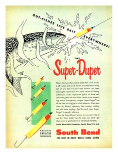South Bend Super-Duper Lure Print Ad, 1954 Bass Fishing Tips, Sport Fishing, Fishing Bait, Fishing Gifts, Fishing Tackle, Vintage Fishing Lures, Flea Market Style, Old Signs, Fishing Equipment