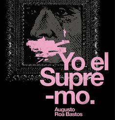 Roa Bastos - Yo el supremo