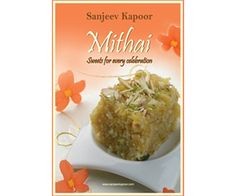 You will find that a total surrender to the sweet charms of mithai is inevitable when you go through the fantastic range of recipes within the covers of this book.