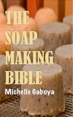 Free Kindle Book - [Crafts & Hobbies & Home][Free] The Soap Making Bible Soap Making Recipes, Homemade Soap Recipes, Handmade Soaps, Diy Soaps, Savon Soap, Shea Body Butter, Bath Soap, Cold Process Soap, Home Made Soap