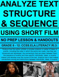 Text Structure & Sequencing with VIDEO: NO PREP Lesson & Activities: Use short film clips to teach students to teach analysis of text structure, sequence of events, and development and relation of text elements for secondary reading informational texts. Introduce, Practice & Assess: GRADES 8-12! CCSS.ELA-LITERACY.RI.3. Analyze a complex set of ideas or sequence of events and explain how specific individuals, ideas, or events interact and develop over the course of the text.