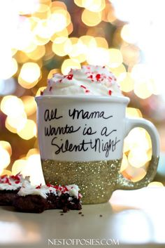 "DIY ""All Mama wants is a Silent Night"" Cup ... would be great for a holiday gift filled w/treats!"
