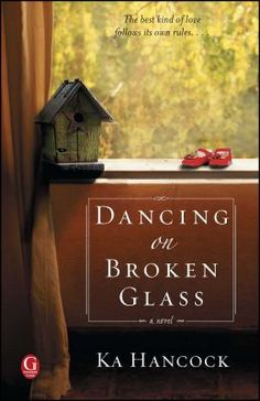 Cover image for Dancing on broken glass : a novel / Ka Hancock.