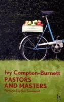 Pastors and masters  	by Ivy Compton-Burnett ; foreword by Sue Townsend.