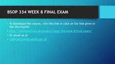 BSOP 334 WEEK 8 FINAL EXAM