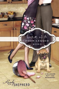 Love is a Four-Legged Word Kandy Shepherd 0425227847 9780425227848 For readers who loved Pug Hill? charming romantic comedy debut novel about matchmaking and a millionaire mutt. Romance is for the dogs? Kandi, Four Legged, Make You Smile, Pugs, Comedy, Fiction, Novels, Romance, Author