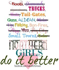 northern girls do it better ; I like being northern Country Girl Quotes, Country Life, Country Girls, Country Music, Country Sayings, Quotes To Live By, Me Quotes, Qoutes, Northern Girls