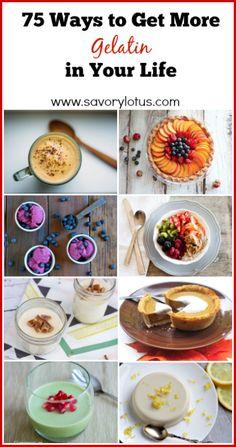 75 Ways to Get More Gelatin in Your Life -  www.savorylotus.com #gelatin