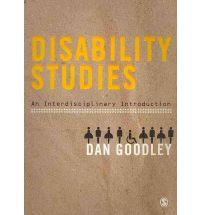 Goodley, Dan. Disability Studies: An Interdisciplinary Introduction. Los Angeles: SAGE, 2011.