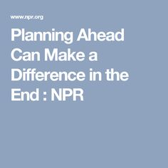 Planning Ahead Can M