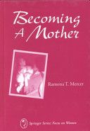 Becoming a mother: research on maternal identity from Rubin to the present by Ramona Mercer
