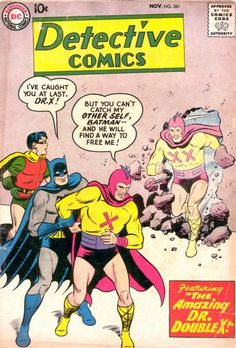 Detective Comics #261 (1958) first appearance of Dr Double X.