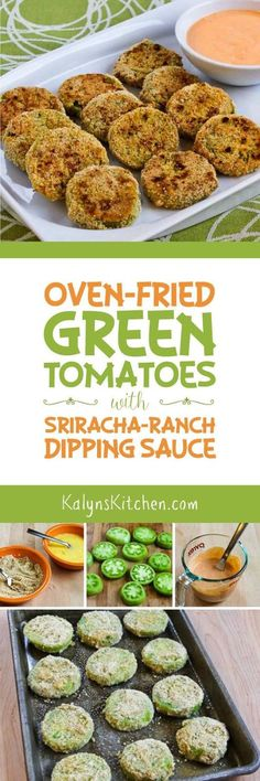 These Oven-Fried Green Tomatoes with Sriracha-Ranch Dipping Sauceare so delicious you might want to make them early and late tomato season, and these tasty green tomatoes are low-carb, gluten-free, and South Beach Diet friendly! [found on KalynsKitchen.com]