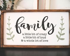 Family a little bit of crazy a little bit of loud and a whole lot of love - framed wood sign - farmhouse style sign - rustic wood sign
