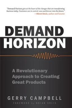 Innovate or Die! Demand Horizon gets at the heart of the changes that are transforming business today. Customers are in control, now and for...