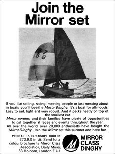 """Join the Mirror set - If you like sailing, racing, meeting people or just messing about in boats, you'll love the 'Mirror Dinghy'. It's a boat for all moods. Easy to sail, light and very robust. And it packs neatly on top of the smallest car. 'Mirror' owners and their families have plenty of opportunities to get together at races and events ... Join the 'Mirror set this summer and have fun."" http://jdh.oxfordjournals.org/content/19/1/57/F5.large.jpg"
