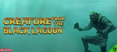 Take a step back in time with the Creature from the Black Lagoon video slot by NetEnt​!  This one is definitely worth playing.