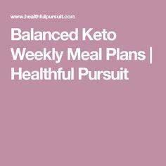 Balanced Keto Weekly Meal Plans | Healthful Pursuit
