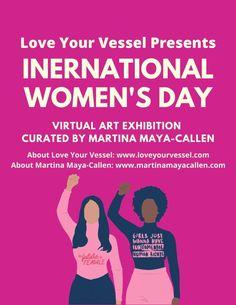INTERNATIONAL WOMEN'S ART EXHIBITION   Katia Muñoz Virtual Art, Ladies Day, Female Art, Have Fun, Love You, Women, Human Trafficking, Women In History, Exhibitions