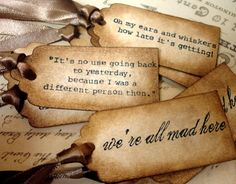 Alice in Wonderland Quote Gift Tags- 9 Luxury Stamped Tags in Distressed style- Perfect Tea Party Favors. via Etsy.