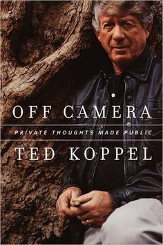 Off Camera: Private Thoughts Made Public by Ted Koppel (90-17)
