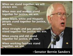 Senator Bernie Sanders - Stand together, we will always win.