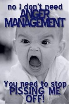 Need anger management? Me neither.