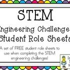 A FREE set of five student role sheets designed for use during the STEM Engineering Challenges that I have created!    I post these STEM Challenge ...