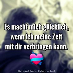 It makes me happy when I can spend my time with you and we pursue our hobbies and interests together & It makes me happy when I can . Just Be You, I Can, I Love You, My Love, German Quotes, Beautiful Mind, Forever Love, Feeling Happy, Make Me Happy