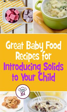 Find out how to introduce solids to your baby. These recipes have ingredients that are perfect for those incoming baby teeth.
