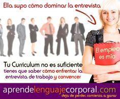 Tu Curriculum Vitae no ha sido suficiente para conseguirte empleo. Domina el arte de la entrevista laboral, toma distancia de los demás candidatos. www.facebook.com/AprendeLenguajeCorporal
