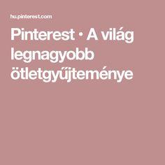Pinterest • A világ legnagyobb ötletgyűjteménye