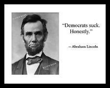 Abraham Lincoln 11x14 Photo Print w/ Funny Quote Republican Democrat Trump GOP
