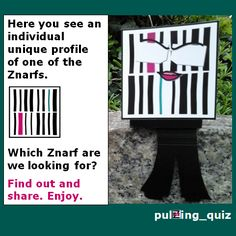 Pulzing Quiz  Inno Znarf: Everyone has an individual profile - unique as the pattern of a zebra coat. The print is called Pulzing Zebra Print or short Pulzing Z-Print. EACH Znarf HAS ONE too. So THE PROFILE OF WHICH ZNARF CAN YOU SEE IN THE PIC? If you know share with us your answer. THANKS. HAVE FUN.  www.pulzing.com #challenge #wettbewerb #persoenlichkeitsprofl #profile