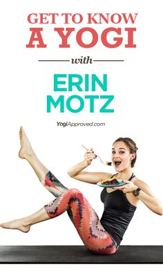 An Interview With Bad Yogi Erin Motz // I love this! I'm totally a bad yogi lol! I still eat out and have ice cream and all that! I just do yoga bc it feels good to me and gives me a positive outlook on my day!