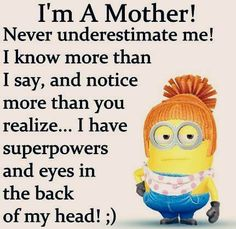 Mothers know all!
