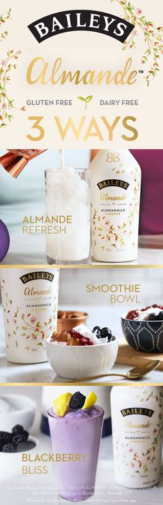 These easy dairy free, gluten free and vegan recipes are perfect for spring. (1) Mix 3 oz Baileys Almande with 3 oz Coconut Water. (2) Blend a banana, 1 cup of blueberries, soy milk, ice, almond butter, and 1.5 oz Baileys Almande until smooth. Top with blueberries, almonds, toasted coconut and pomegranate seeds. (3) Muddle 5 blackberries. Blend 2 oz. Baileys Almande, 3/4 oz Light Agave Nectar, 3/4 oz fresh squeezed lemon juice and ice.