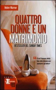 Quattro donne e un matrimonio - Helen Warner - Libri - InMondadori