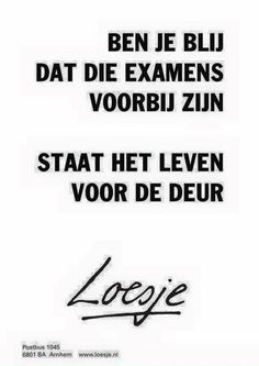 Examens Quotations, Qoutes, Life Quotes, Studying Funny, Best Quotes, Funny Quotes, Yearbook Quotes, Dutch Quotes, School Quotes