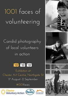 Starting today in a photo exhibition devoted entirely to volunteers, 1001 Faces - Voluntary Action Candid Photography, Chester, Action, Volunteers, Movie Posters, Faces, Group Action, The Face, Face