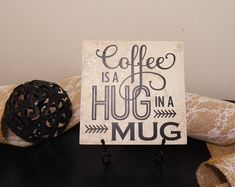 Hey, I found this really awesome Etsy listing at https://www.etsy.com/listing/216611921/coffee-is-a-hug-in-a-mug-vinyl-decal