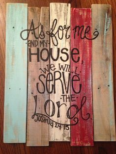Wood Pallet Art wall decor joshua 24:15 as for by HollysHobbiesTN