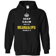 I Love Keep Calm And Let MCANDREWS Handle It T-Shirts